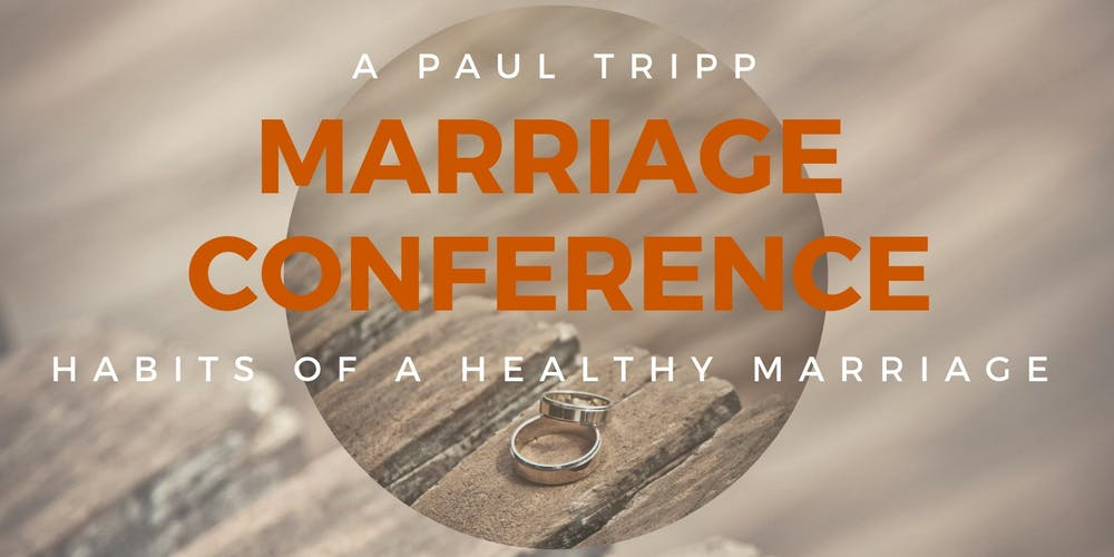 Habits of a Healthy Marriage with Paul Tripp
